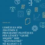 """Udhëzues për Zbatimin e Programit Plotësues  për  Lëndët """"Gjuhë Shqipe"""" dhe """"Matematikë"""" Në Klasat 1-5"""