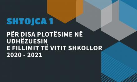 """Shtojca 1 """"Për disaca plotësime në Udhëzuesin e Fillimit të Vitit shkollor 2020-2021"""""""